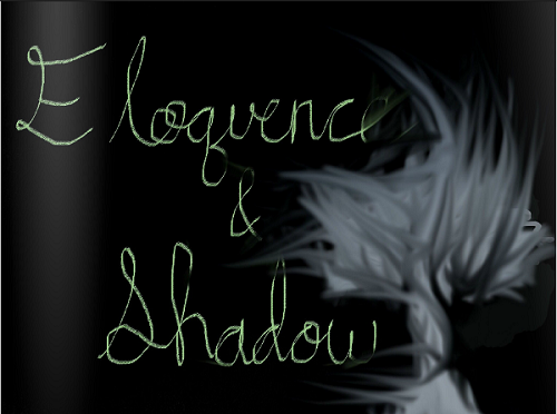 Eloquence and Shadow